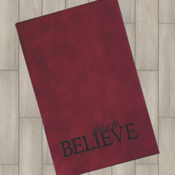 Dare to Believe Leatherette Journal   Rose