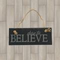 Believe slate