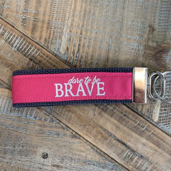 Dare to be Brave Key Chain   Hot Pink