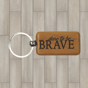 Dare to be Brave Wood Key Chain
