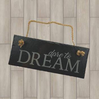 Dare to Dream Hanging Slate