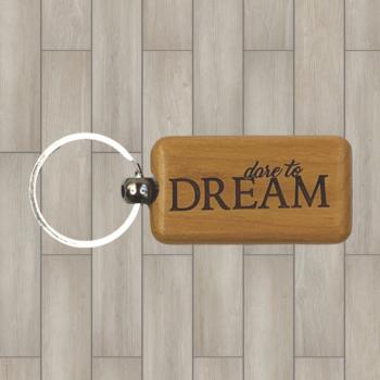 Dare to Dream Wood Key Chain