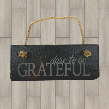 Dare to be Grateful Hanging Slate