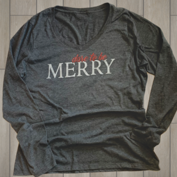 Dare to be Merry Ladies Long Sleeve V Neck Tee   Dark Heather Grey