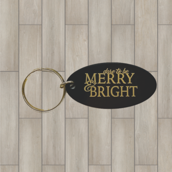 Dare to be Merry Bright Brass Key Chain