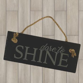 Dare to Shine Hanging Slate