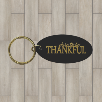 Dare to be Thankful Brass Key Chain