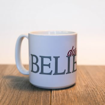 Dare to Believe 20 oz Ceramic Mug