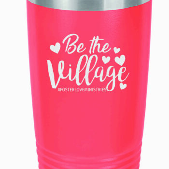 Be the Village Script 20 oz Insulated Tumbler   Coral