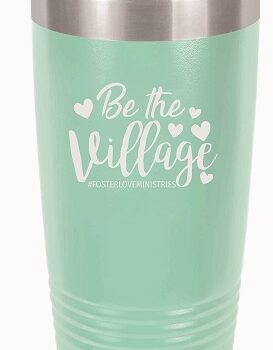 Be the Village Script 20 oz Insulated Tumbler   Teal