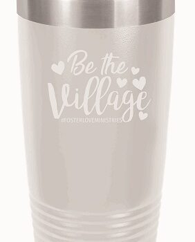 Be the Village Script 20 oz Insulated Tumbler   White